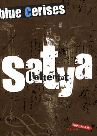 Blue cerises - Satya: L'attentat