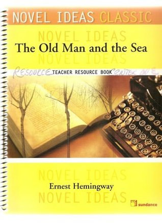 The Old Man and the Sea (Novel Ideas Classic, Teacher Resource Book)