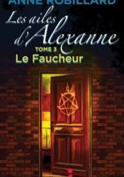 Le Faucheur (Les ailes d'Alexanne, #3) Pdf Book