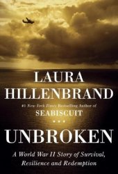 Unbroken: A World War II Story of Survival, Resilience and Redemption Book