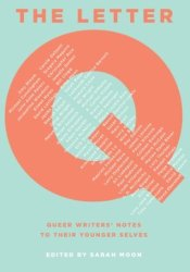 The Letter Q: Queer Writers' Notes to their Younger Selves Pdf Book