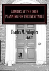 Zombies at the Door, Planning for the Inevitable Pdf Book