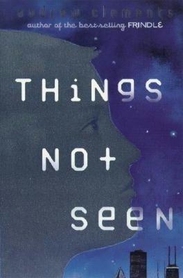 Things Not Seen (Things, #1)