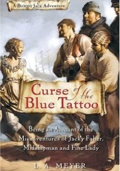 Curse of the Blue Tattoo: Being an Account of the Misadventures of Jacky Faber, Midshipman and Fine Lady (Bloody Jack, #2) Pdf Book