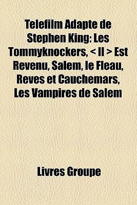 Telefilm Adapte de Stephen King: Les Tommyknockers, <II>, Est Revenu, Salem, Le Fleau, Reves et Cauchemars, Les Vampires de Salem