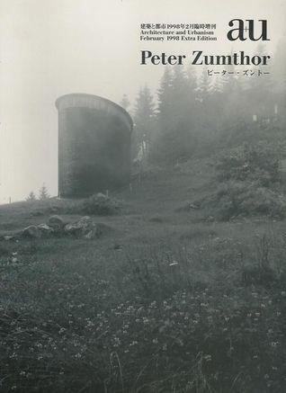 Peter Zumthor (a+u February 1998 Extra Edition)