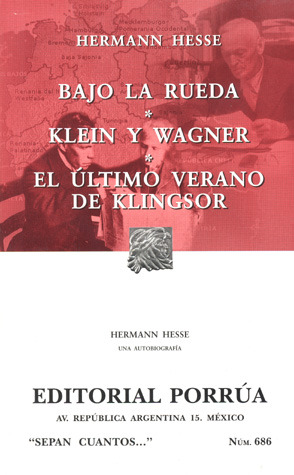Bajo La Rueda. Klein y Wagner. El Último Verano de Klingsor. (Sepan Cuantos, #686)