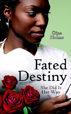 Fated Destiny: She Did It Her Way