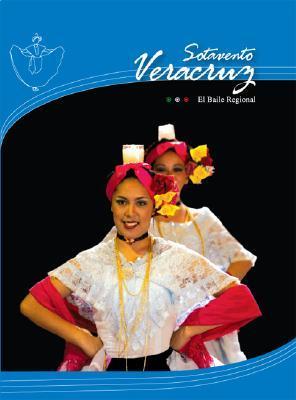 El Baile Regional: Veracruz Sotavento