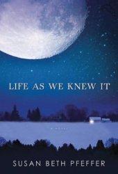 Life As We Knew It (Last Survivors, #1) Pdf Book