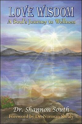 Love Wisdom: A Soul's Journey to Wellness