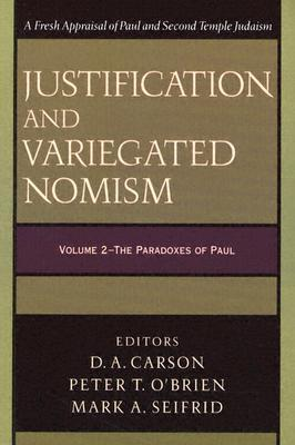 The Complexities of Second Temple Judaism / The Paradoxes of Paul (Justification And Variegated Nomism #1-2)