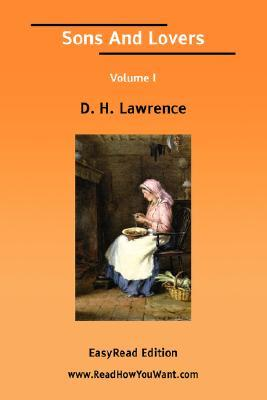 Sons and Lovers Volume I [Easyread Edition]