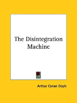 The Disintegration Machine (Professor Challenger, #5)