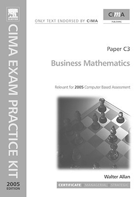 CIMA Exam Practice Kit: Business Mathematics