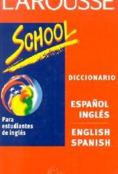 Larousse Diccionario School Espanol Ingles/English Spanish