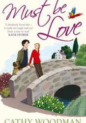 Must Be Love (Talyton St George, #2) Book by Cathy Woodman