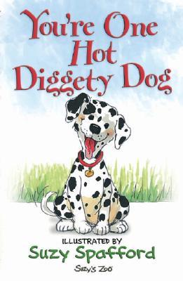 You're One Hot Diggety Dog