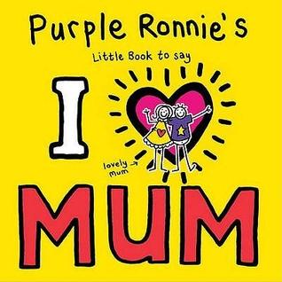 Purple Ronnie's I Heart Mum