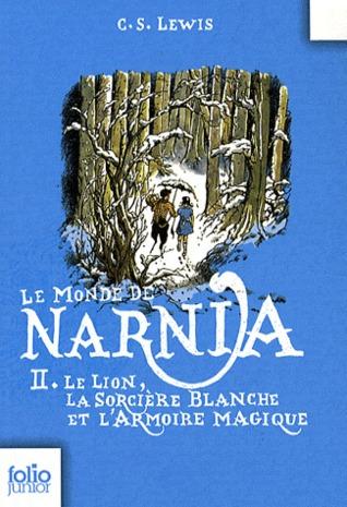 Le Lion, la sorcière blanche et l'armoire magique (Le Monde de Narnia, #2)