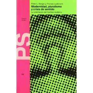 Modernidad, pluralismo y crisis de sentido