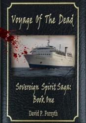 Voyage of the Dead (Sovereign Spirit Saga, #1) Pdf Book