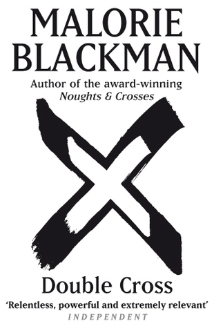Double Cross (Noughts & Crosses, #4) by Malorie Blackman
