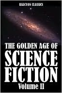 The Golden Age of Science Fiction, Vol. II