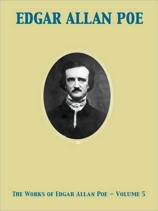 The Complete Works of Edgar Allan Poe Volume 5