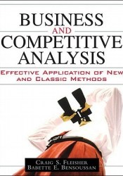 Business and Competitive Analysis: Effective Application of New and Classic Methods Pdf Book