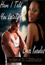 Have I Told You Lately? Book by Erosa Knowles