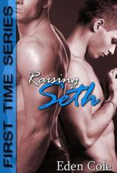 Raising Seth (First Time #1)