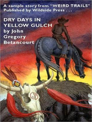 Dry Days in Yellow Gulch: A Lovecraftian Western