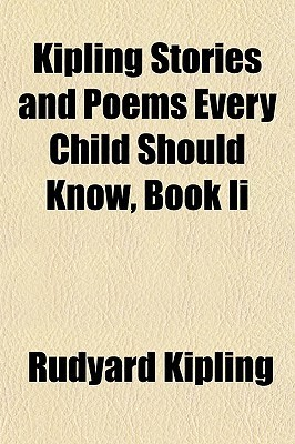 Kipling Stories and Poems Every Child Should Know, Book II