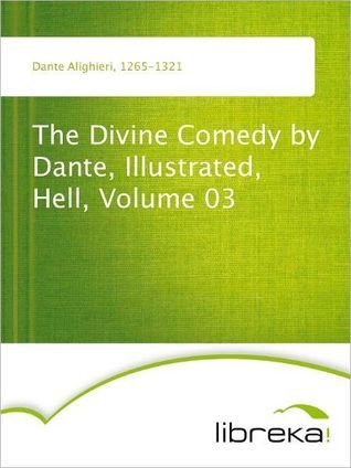 The Divine Comedy by Dante, Illustrated, Hell, Volume 03