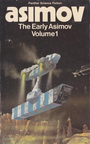 The Early Asimov: Volume 1