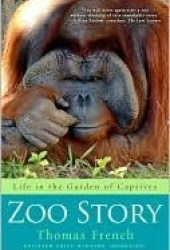 Zoo Story: Life in the Garden of Captives Pdf Book