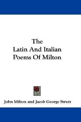 The Latin and Italian Poems of Milton