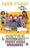 Mates, Mysteries and Pretty Weird Weirdness (Ally's World, #9)