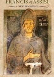 Francis of Assisi: A New Biography Pdf Book