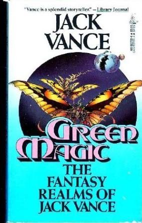 Green Magic: The Fantasy Realms of Jack Vance