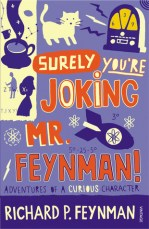 Surely you're joking, Mr. Feynman! (Richard Feynman)