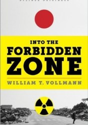 Into the Forbidden Zone: A Trip through Hell and High Water in Post-earthquake Japan Pdf Book
