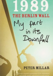 1989 The Berlin Wall: My Part In Its Downfall Pdf Book