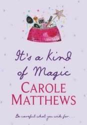 It's a Kind of Magic Book by Carole Matthews