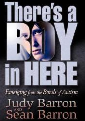 There's a Boy in Here: Emerging from the Bonds of Autism Pdf Book