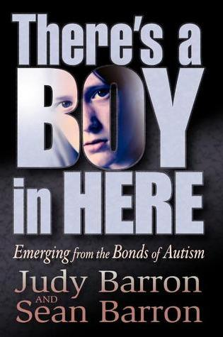 There's a Boy in Here: Emerging from the Bonds of Autism Book Pdf ePub
