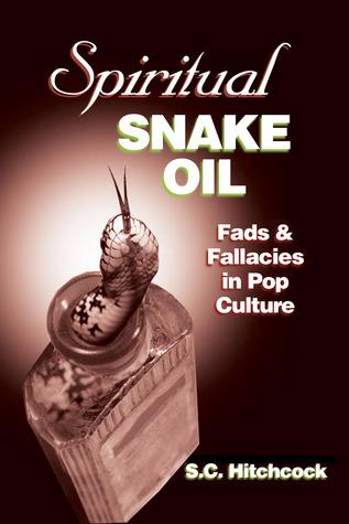Spiritual Snake Oil: Fads  Fallacies in Pop Culture