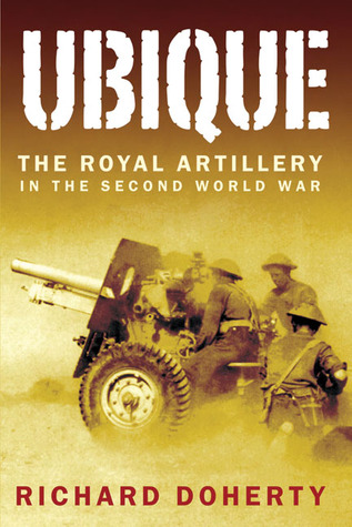 Ubique: The Royal Artillery in the Second World War