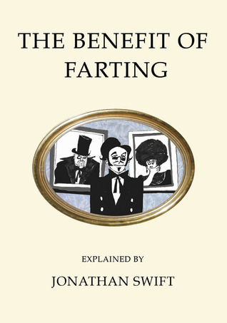 The Benefit of Farting and An Essay Upon Wind